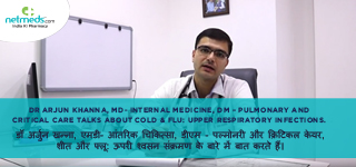Dr Arjun Khanna, MD- Internal Medicine, DM – Pulmonary and Critical Care talks about Cold & Flu: Upper Respiratory Infections.