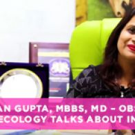 Dr Gunjan Gupta, MBBS, MD – Obstetrics And Gynaecology Talks About Infertility