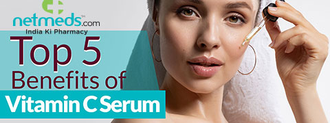 Skin Care: Top 5 Reasons To Use Vitamin C Serum