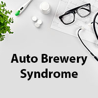 Auto Brewery Syndrome: Causes, Symptoms And Treatment