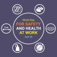 World Day For Safety And Health At Work 2021: How To Stop The Spread Of COVID-19 In The Work Environment