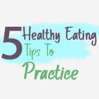 5 Successful Healthy Eating Habits To Practice - Infographic
