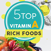 Eat These 5 Foods To Get Your Daily Dose of Vitamin A - Infographic