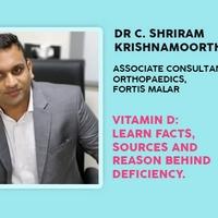 Vitamin D: Facts, Sources & Reasons Behind Deficiency By Dr Shriram Krishnamoorthy
