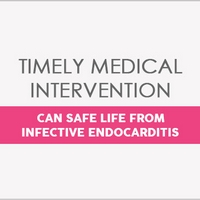 Timely Medical Intervention Can Save Life From Infective Endocarditis