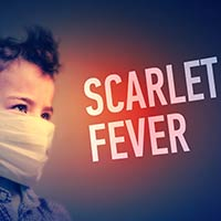 Scarlet Fever : Causes, Symptoms And Treatment