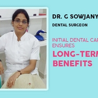 Initial Dental Care ensures Long-term Benefits