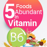 5 Foods Super-Rich In Vitamin B6 That Promote Overall Well-Being -Infographic