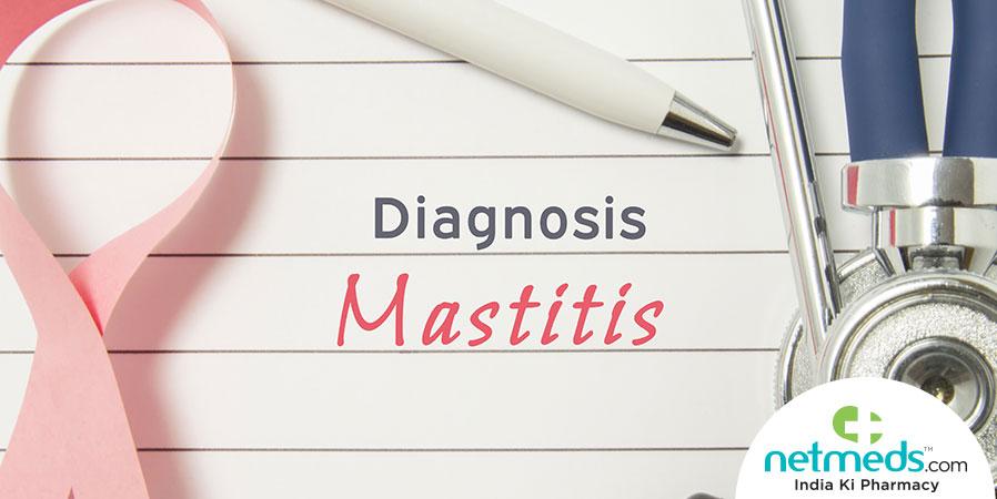 Mastitis Causes, Symptoms And Treatment