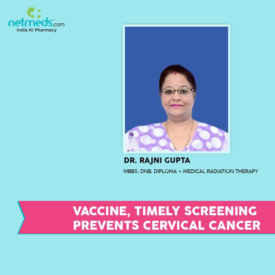 Vaccine to prevent cervical cancer by Dr Rajni Gupta